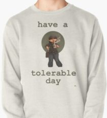 Have a Tolerable Day Pullover