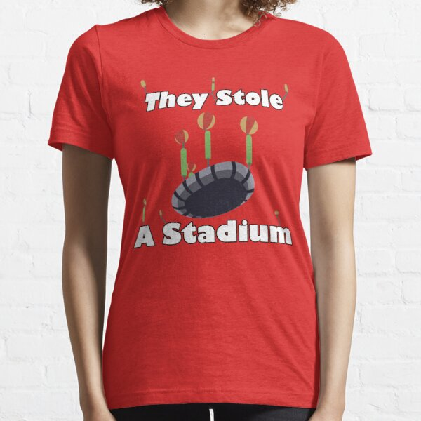 They Stole A Stadium Essential T-Shirt