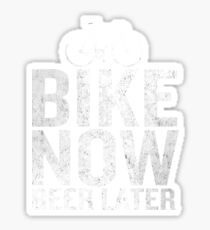 Bike Now Beer Later Funny Quote Bicycling Cyclist Sticker