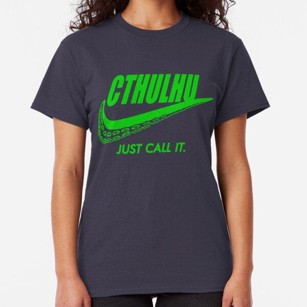 Just call it. Classic T-Shirt