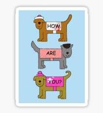 How are you? Cute dogs. Sticker