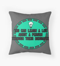You can learn a lot about a person.... Throw Pillow