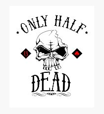 only half dead Photographic Print