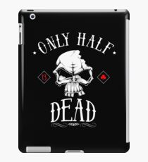 only half dead iPad Case/Skin