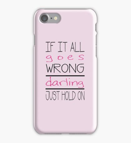 Just Hold On Lyrics - Louis Tomlinson & Steve Aoki iPhone Case/Skin
