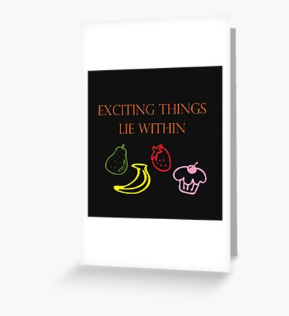 Exciting Things Lie Within Greeting Card