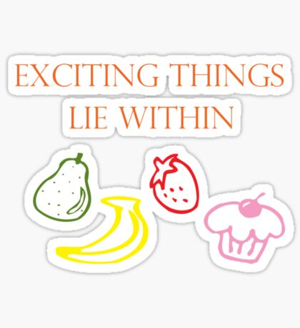Exciting Things Lie Within Sticker