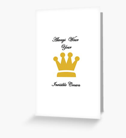 Always Wear Your Invisible Crown Greeting Card