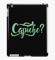 Capiche | Capeesh | Italian Funny Humor Print iPad Case/Skin
