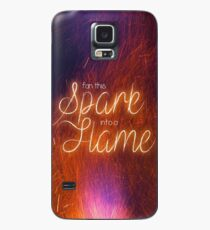 fan this spark into a flame Case/Skin for Samsung Galaxy