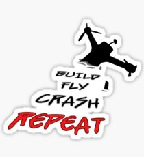 Build. Fly. Crash. Repeat. Sticker