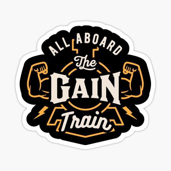 All Aboard The Gain Train Sticker
