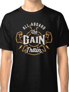 All Aboard The Gain Train Classic T-Shirt