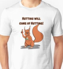 Nutting will come of Nutting T-Shirt