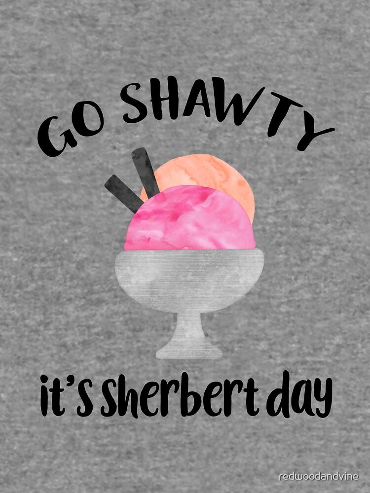 Go Shawty, It's Sherbert Day by redwoodandvine