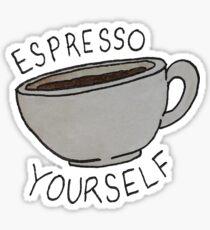 Espresso Yourself Sticker