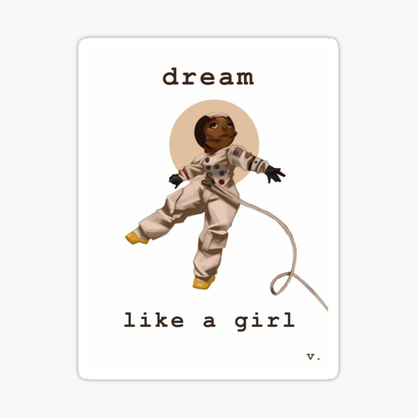 Dream Like a Girl Sticker