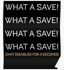Rocket League What A Save Chat Disabled Funny Gifts Poster