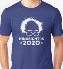 Bernie Sanders - Hindsight Is 2020 Unisex T-Shirt
