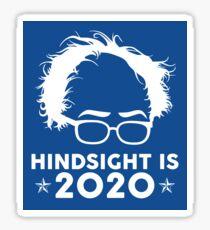 Bernie Sanders - Hindsight Is 2020 Sticker
