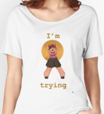 I'm Trying Women's Relaxed Fit T-Shirt