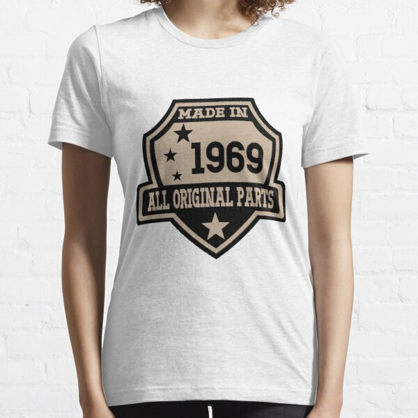 Made In 1969 All Original Parts Essential T-Shirt