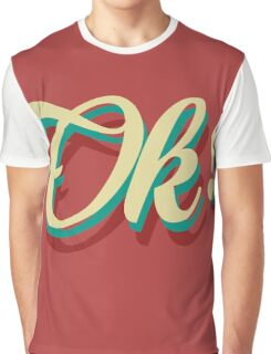 It´s ok! Graphic T-Shirt