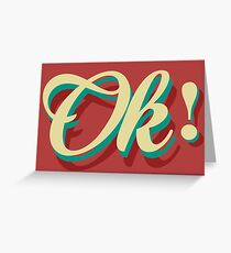 It´s ok! Greeting Card