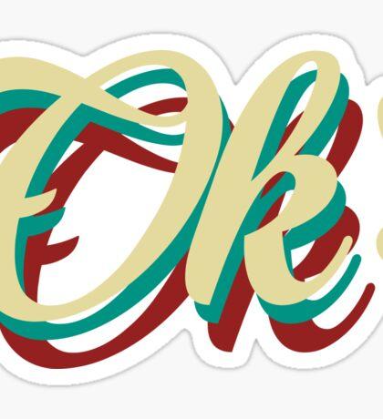 It´s ok! Sticker