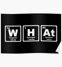 What - Periodic Table Poster