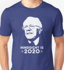 Bernie Sanders - Hindsight Is 2020 Unisex T-Shirt