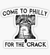 Come to Philly for the Crack Sticker