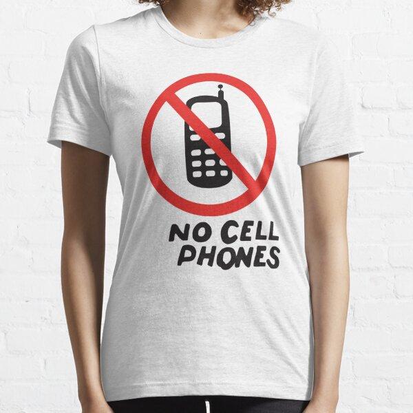 NO CELL PHONES Essential T-Shirt