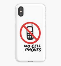 NO CELL PHONES iPhone Case