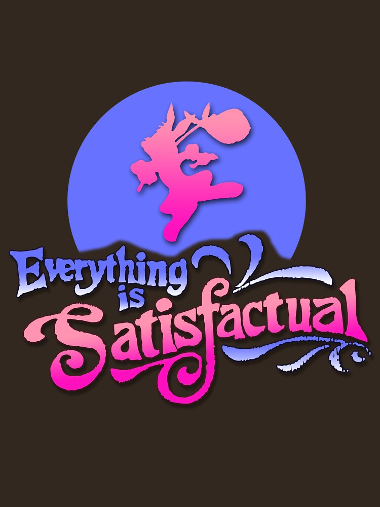 Everything is Satisfactual | Unisex T-Shirt