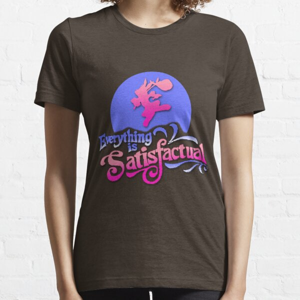Everything is Satisfactual Essential T-Shirt