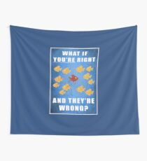 You're right, and they're wrong? Wall Tapestry