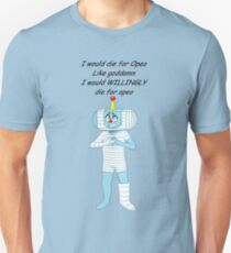 i would die for opeo shirt Unisex T-Shirt