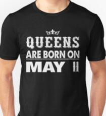 Queens Are Born On May 11 Unisex T-Shirt