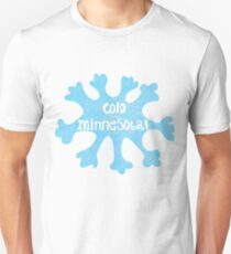 Cold like Minnesota Unisex T-Shirt