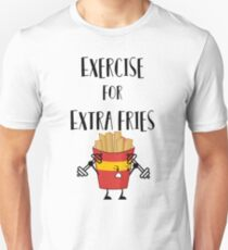 Funny Food- Exercise For Extra Fries T-Shirt
