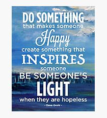 Inspirational Quote: Create Something That Inspires Photographic Print