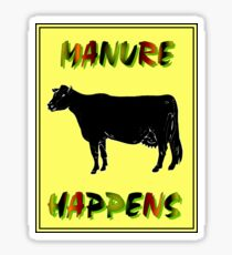 MANURE HAPPENS: Comical Abstract Sign Print Sticker