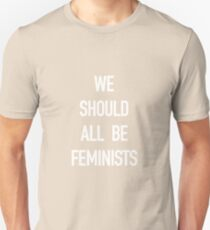 We Should All Be Feminists! White on Black Unisex T-Shirt