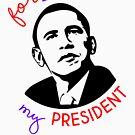 Für immer mein Präsident von kjanedesigns