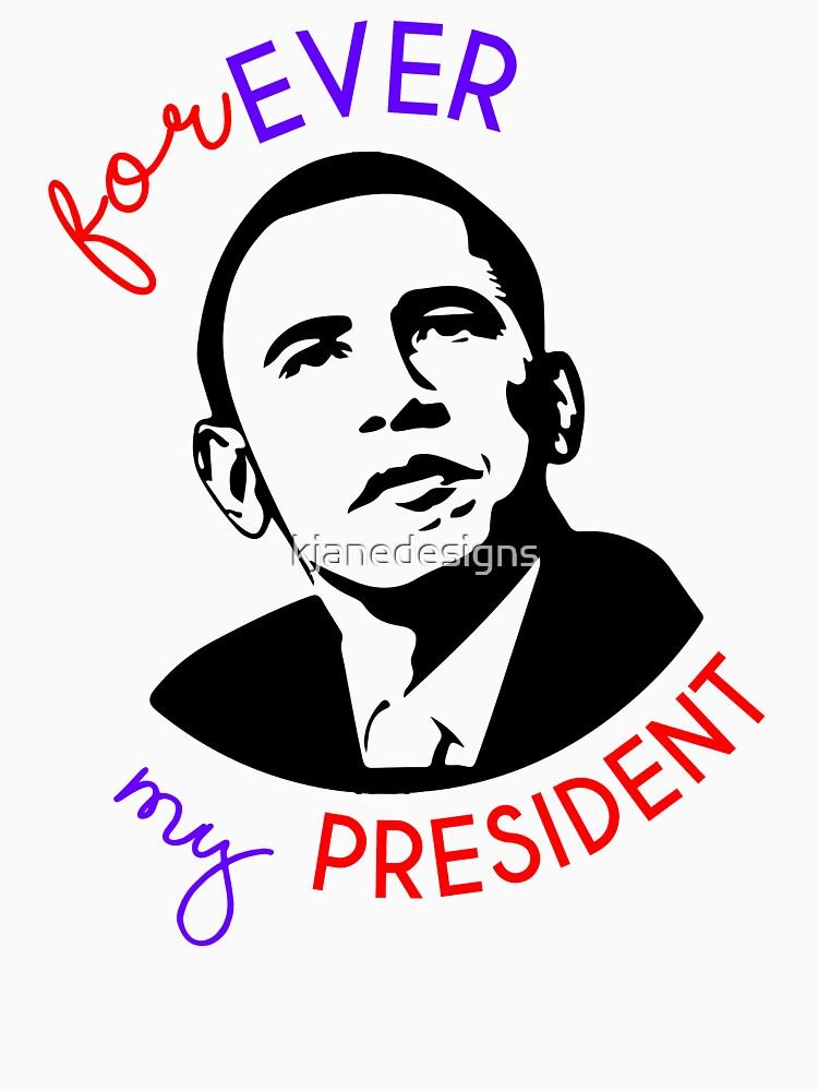 Forever My President by kjanedesigns