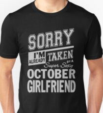 Sorry I'm already taken by a super sexy October Girlfrend shirt T-Shirt