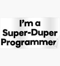 I'm a Super-Duper Programmer! Poster