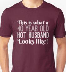 40 Year Old Hot Husband Looks Like  Unisex T-Shirt
