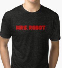 Mrs (miss) Robot Tri-blend T-Shirt